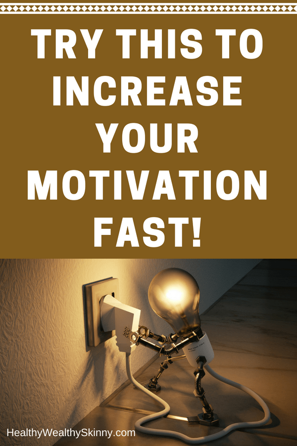 Try This to Increase Your Motivation Fast