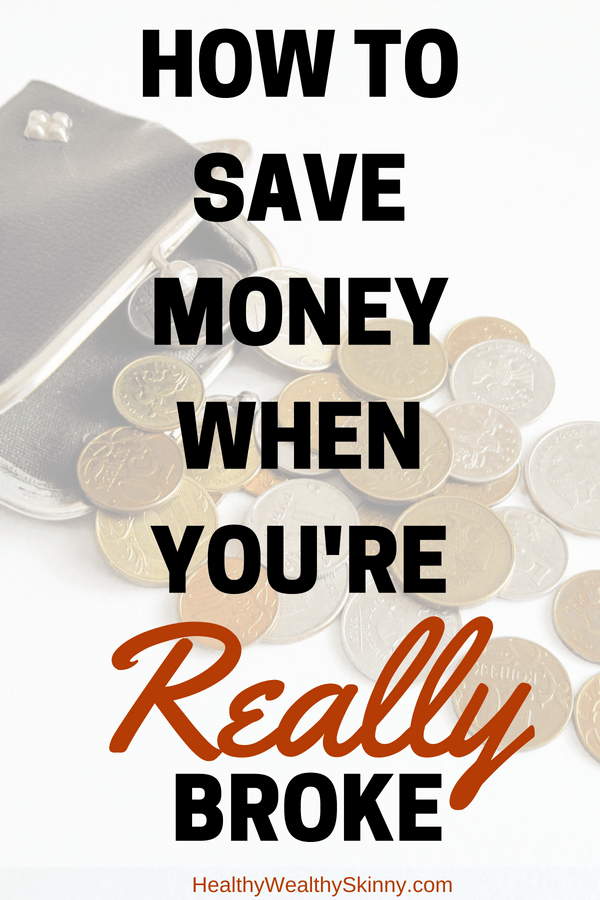 How to Save Money When You're Really Broke