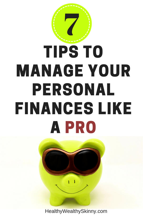 7 Tips to Manage Your Personal Finances Like a Pro