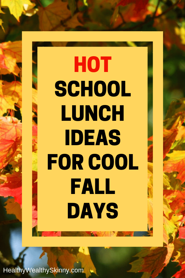 Hot School Lunch Ideas for Cool Falls Days